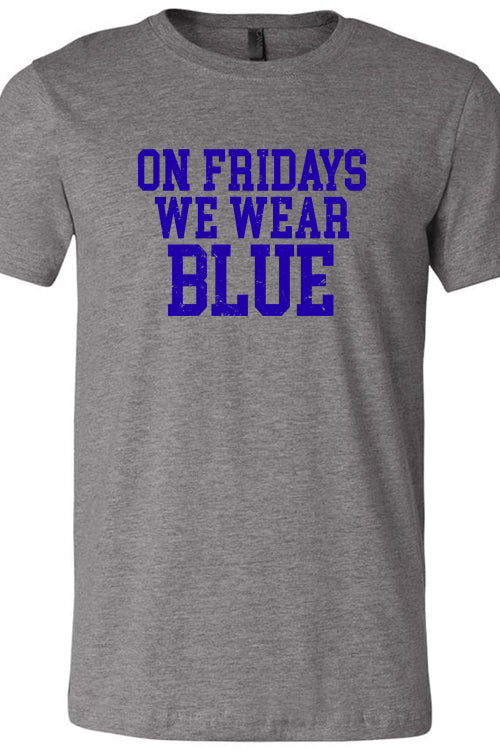 Fridays We Wear Blue Tee