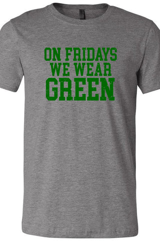 Fridays We Wear Green Tee