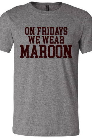 Fridays We Wear Maroon Tee