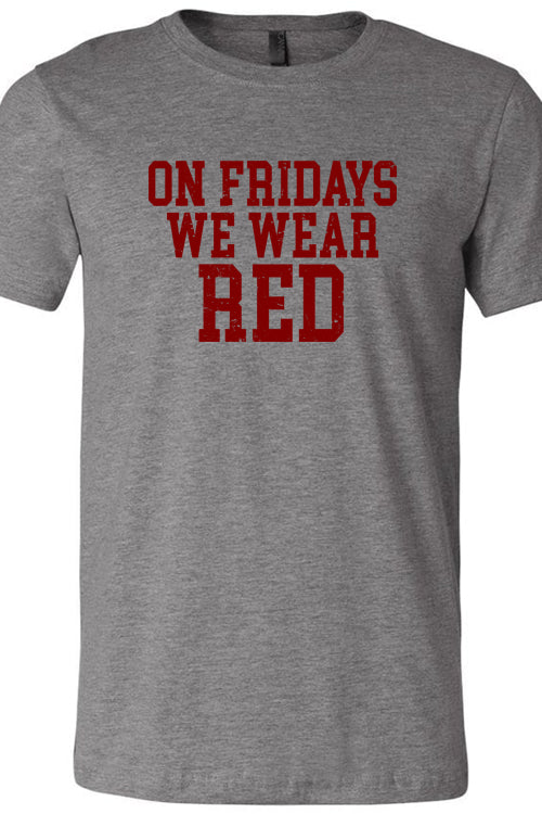 Fridays We Wear Red Tee