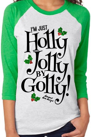 I'm Just Holly Jolly By Golly Raglan