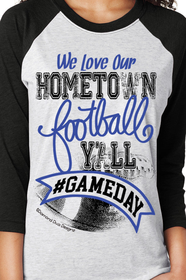 We Love Our Hometown Football Y'all BLUE