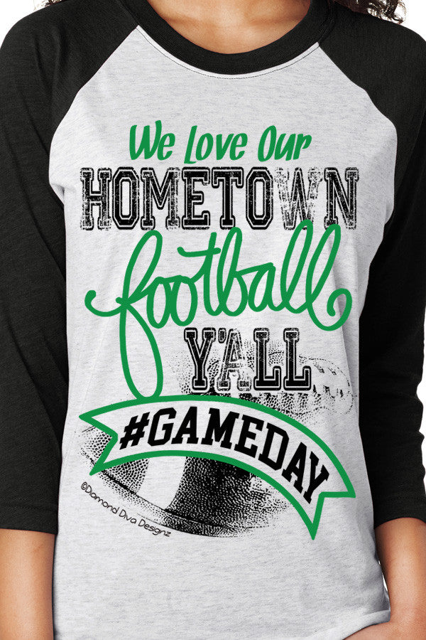 We Love Our Hometown Football Y'all GREEN