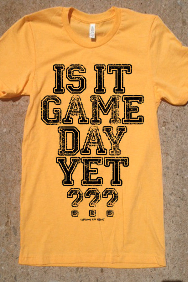 Is It Game Day Yet? Yellow Gold with black