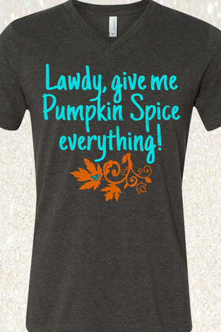 Lawdy Give Me Pumpkin Spice Everything