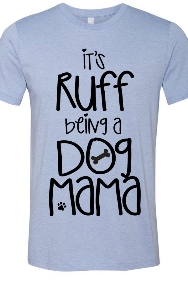 Ruff Being A Dog Mama