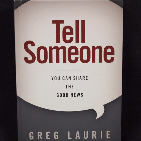 Tell Someone, You Can Share the Good News/ Greg Laurie