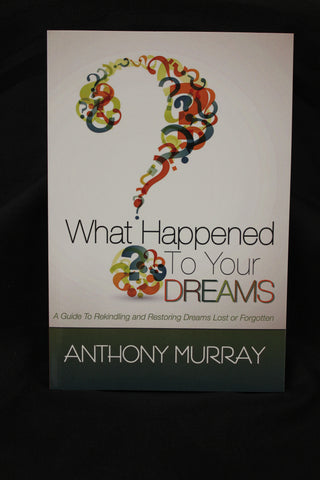 What Happened to Your Dreams/ Anthony Murray