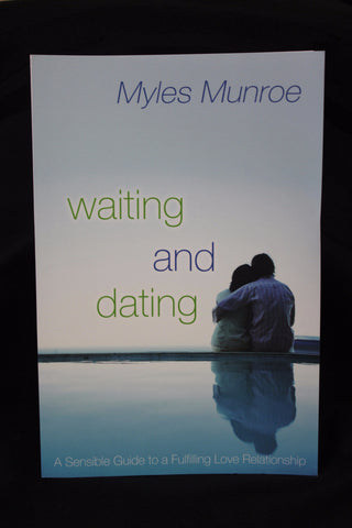 Waiting and Dating/ Dr. Myles Munroe