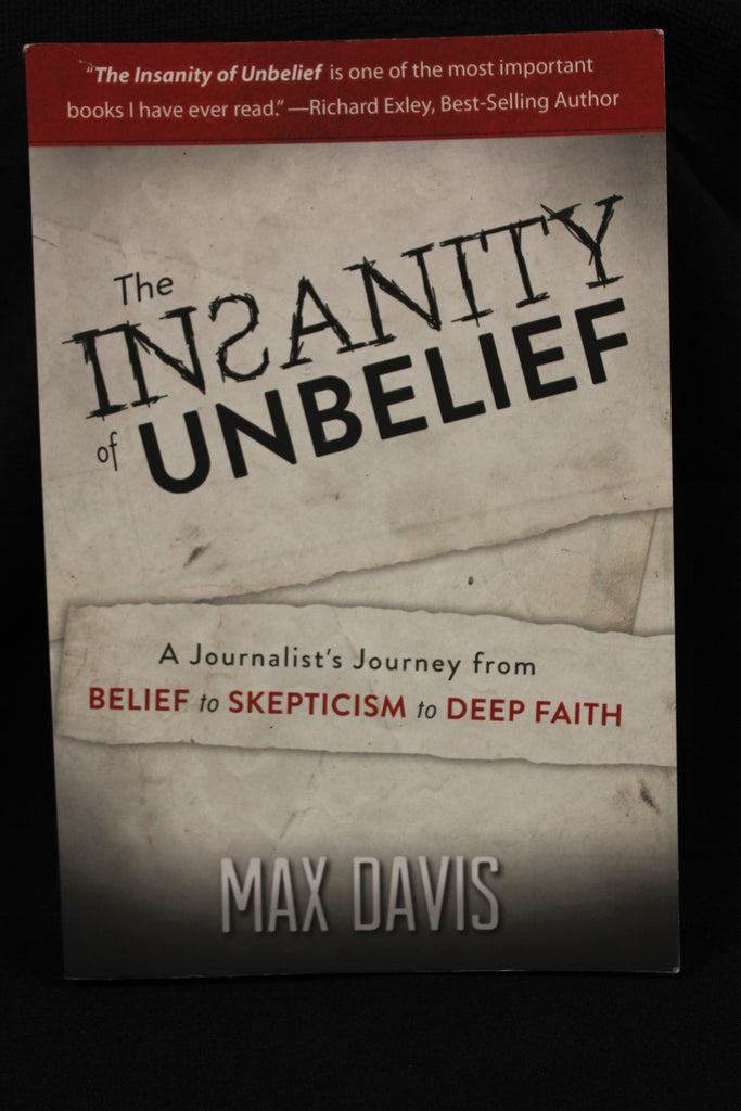 The Insanity of Unbelief/ Max Davis