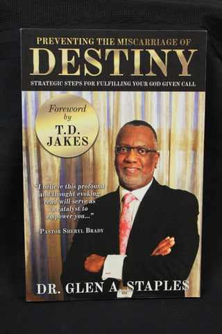 Preventing the Miscarriage of Destiny/ Dr. Glenn A Staples
