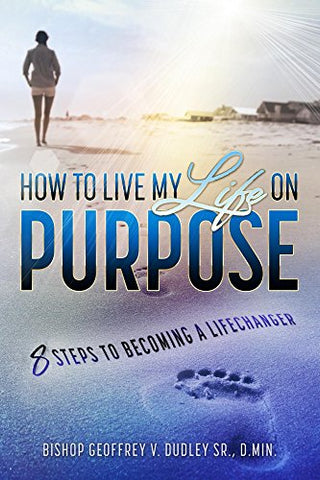 How to Live My Life on Purpose