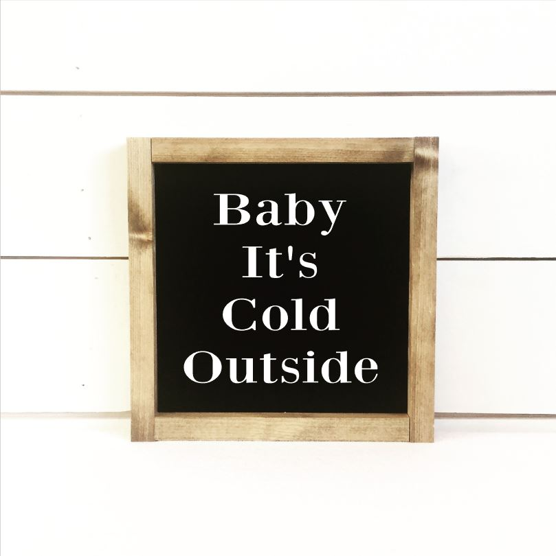 Baby It's Cold Outside Sign