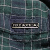 Fear Nothing pin