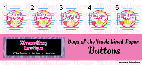 Days of the Week Lined Paper Button Flat Back, Pin Back, Magnet or Bottle Cap