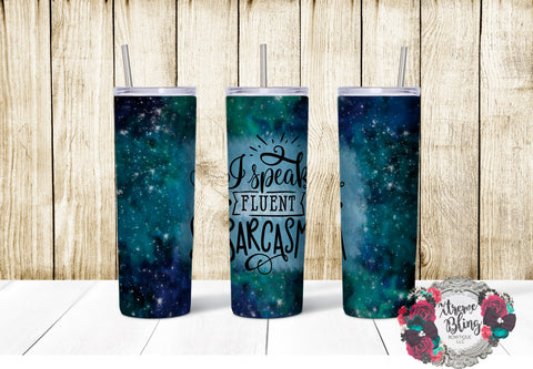 I Speak Fluent Sarcasm Ready To Press Sublimation Print for 20oz Straight Skinny Tumbler or 20oz Tapered Skinny Tumbler