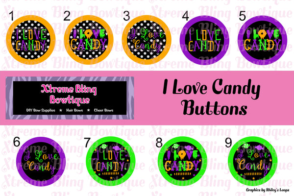 I Love Candy Button Flat Back, Pin Back, Magnet or Bottle Cap