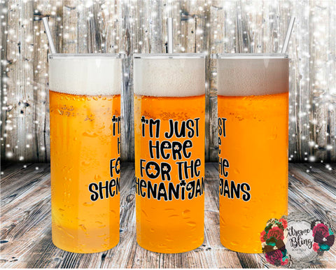I'm Just Here For the Shenanigans Ready To Press Sublimation Print for 20oz Straight Skinny Tumbler or 20oz Tapered Skinny Tumbler