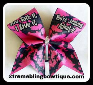 Cheer Bow --You Talk It I Live It You're Jelous Admit It