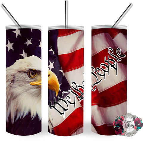 We The People Ready To Press Sublimation Print for 20oz Straight Skinny Tumbler