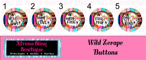 Wild Zarape Button Flat Backs, Pin Backs, or Magnets