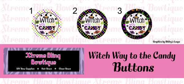Witch Way to the Candy Button Flat Back, Pin Back, Magnet or Bottle Cap