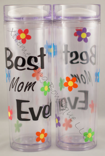 Best Mom Ever 16 oz Double Wall Acrylic Waterbottle