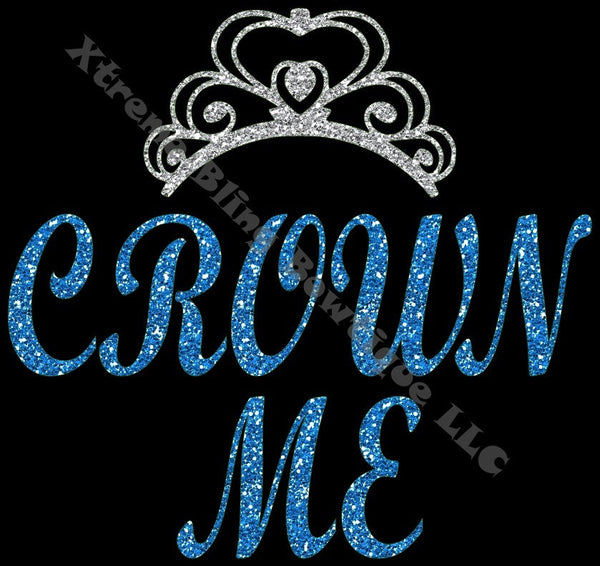 Crown Me- Pageant Shirt with Glitter Vinyl