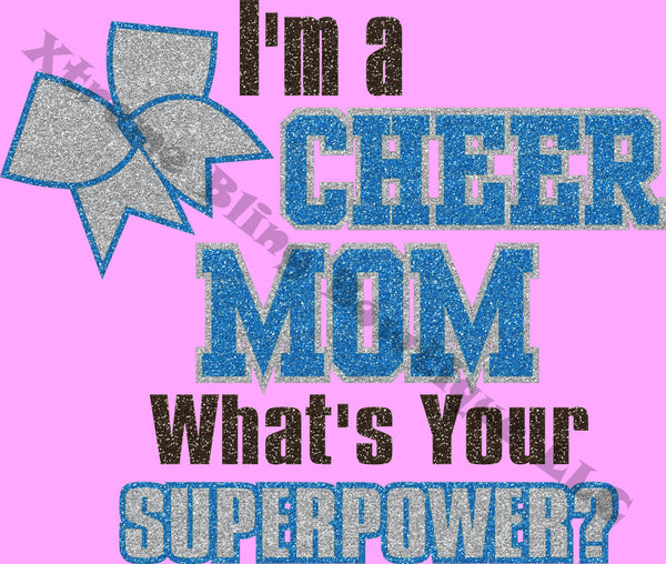 Im A Cheer Mom What's your Superpower-Cheer Shirt with Glitter Vinyl