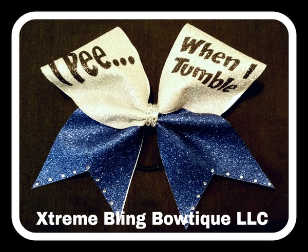 Cheer Bow --I Pee When I Tumble Cheer Bow