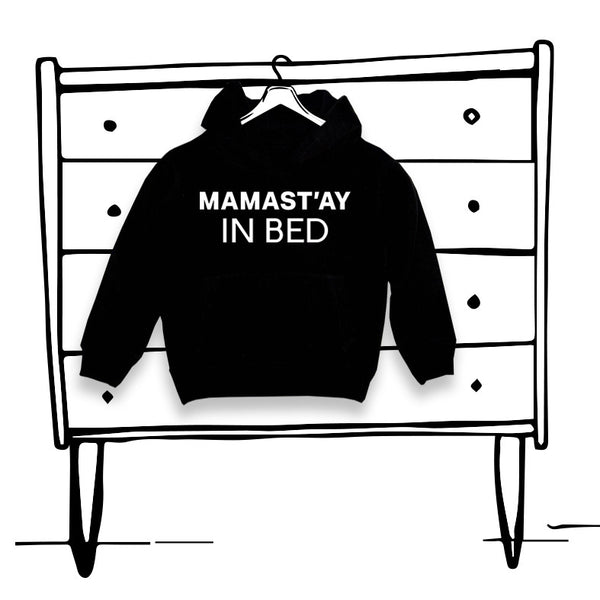 'MAMAST'AY IN BED' LADIES ADULT HOODIE