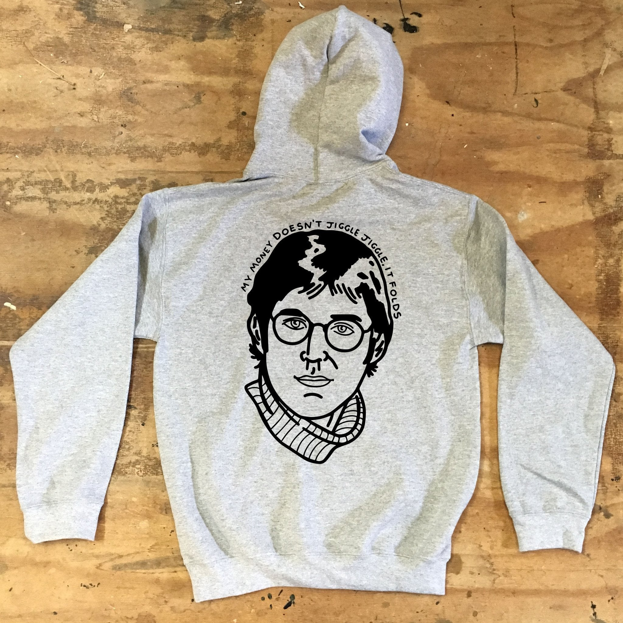 Louis Theroux - My Money Doesn't Jiggle - Hooded Top - Jiggle Apparel