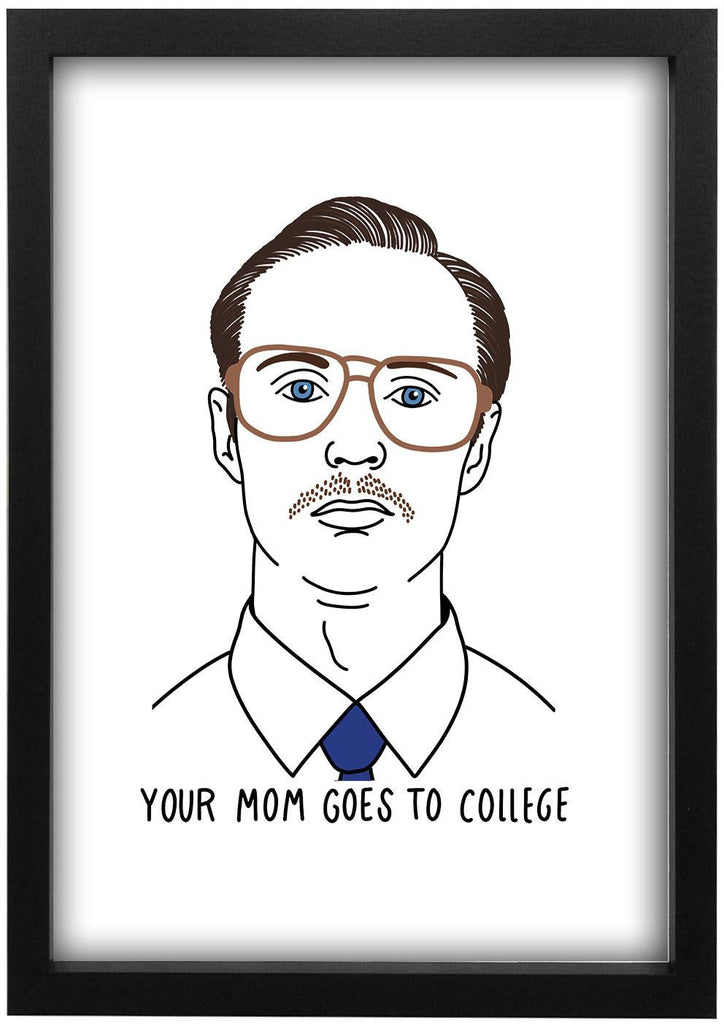 Napoleon Dynamite - Kip Your Mom Goes To College Print - Jiggle Apparel