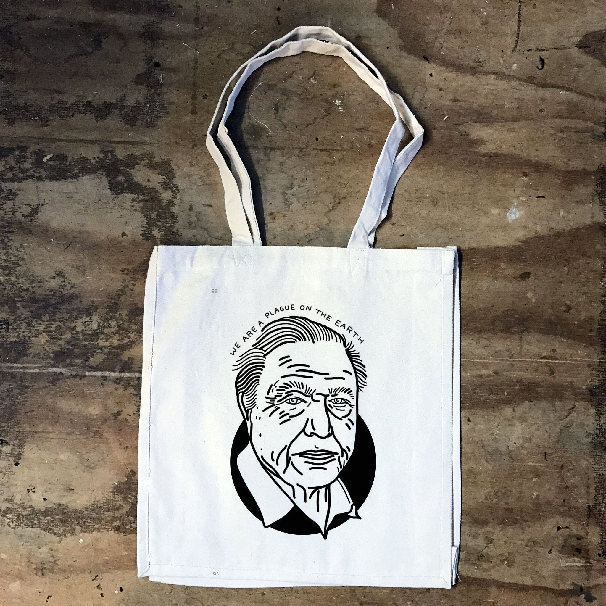 Sir David Attenborough - We are a Plague On The Earth Tote Bag - Jiggle Apparel