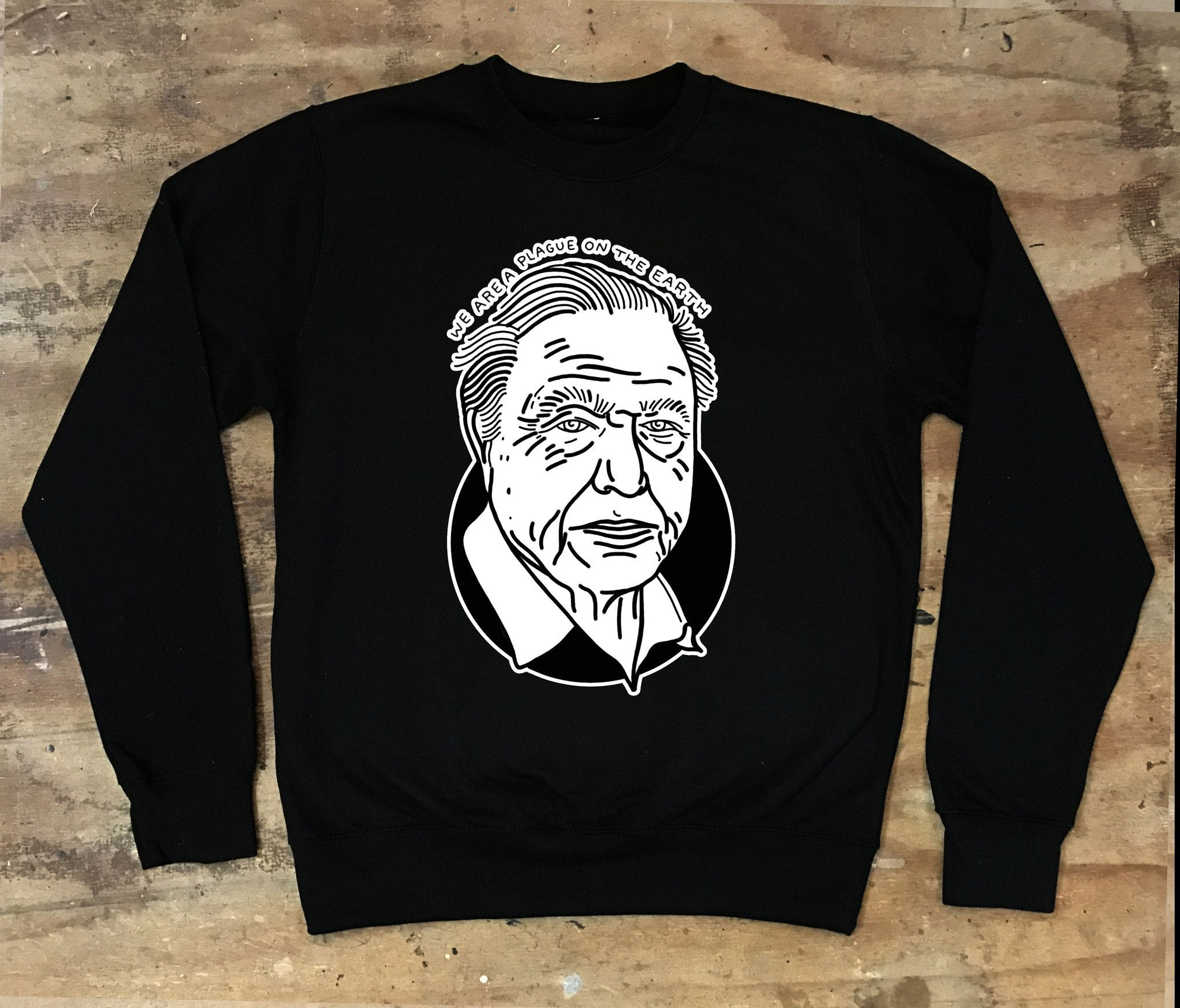 Sir David Attenborough - We Are A Plague On The Earth Crew Neck Sweater - Jiggle Apparel