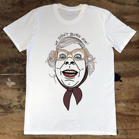 League of Gentlemen - We Didn't Burn Him - Jiggle Apparel