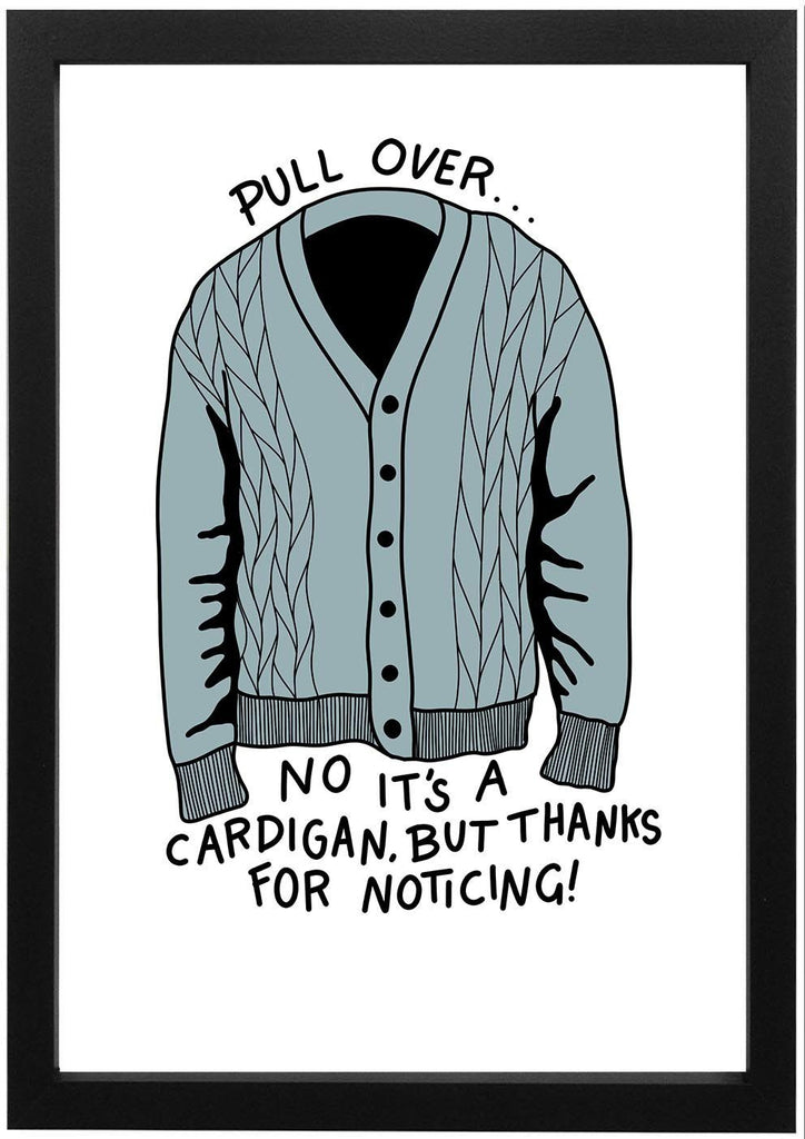 Dumb And Dumber - No Its A Cardigan But Thanks For Noticing - Print - Jiggle Apparel