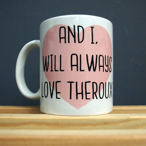 Louis Theroux - I will Always Love Theroux - Mug - Jiggle Apparel