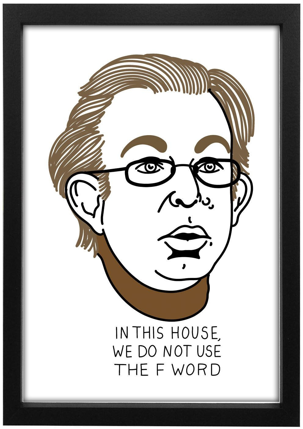 League Of Gentlemen - F Word Art Print - Jiggle Apparel