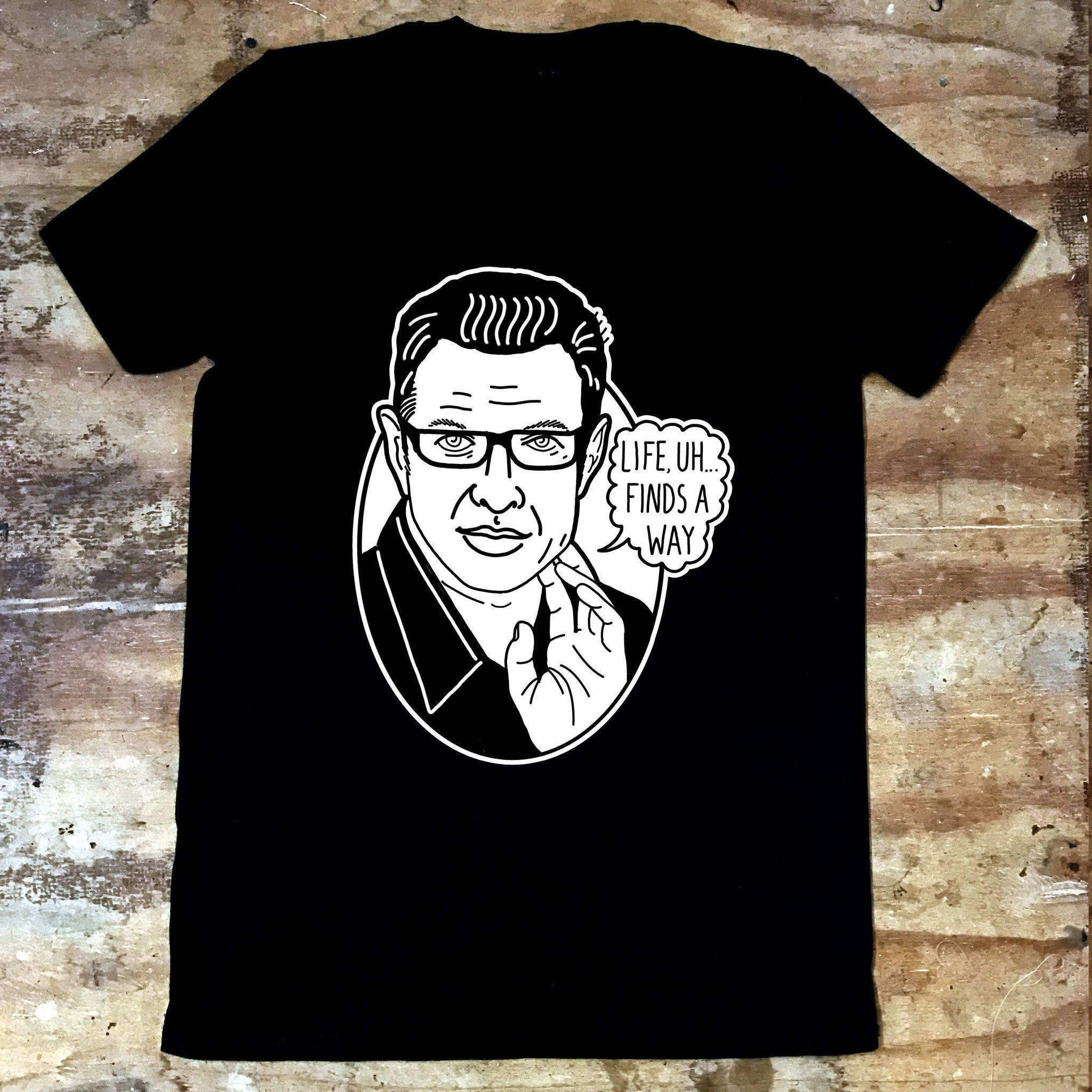 Jeff Goldblum - Life Uh Finds A Way - Jiggle Apparel