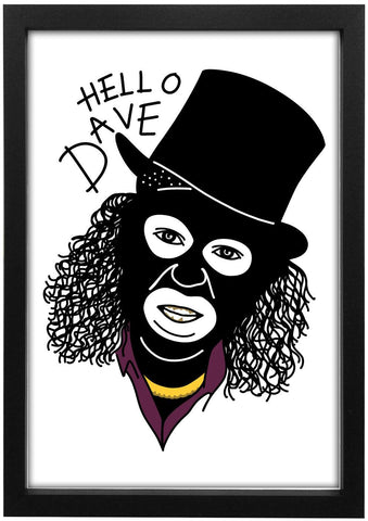 League Of Gentlemen - Hello Dave Papa Lazarou Art Print - Jiggle Apparel