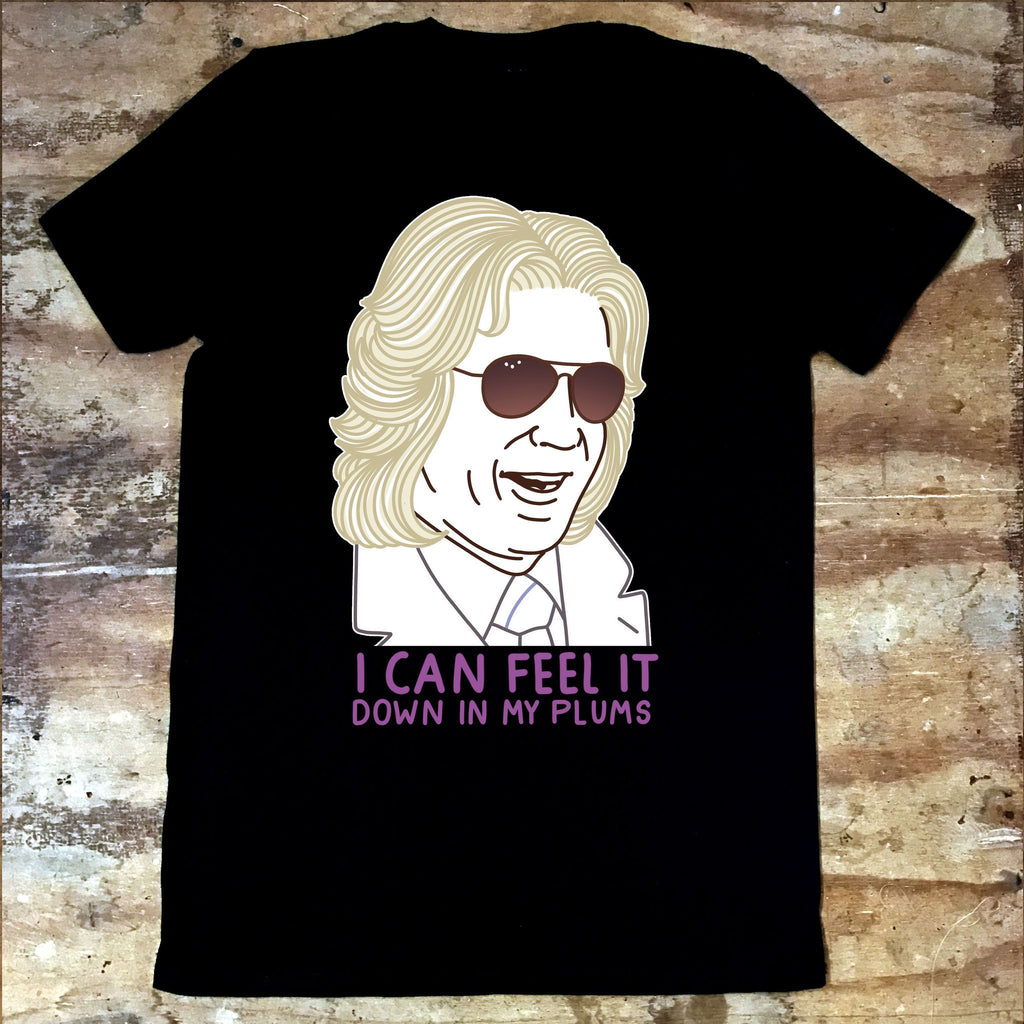 Eastbound and Down - I Can Feel It in My Plums T-Shirt - Jiggle Apparel