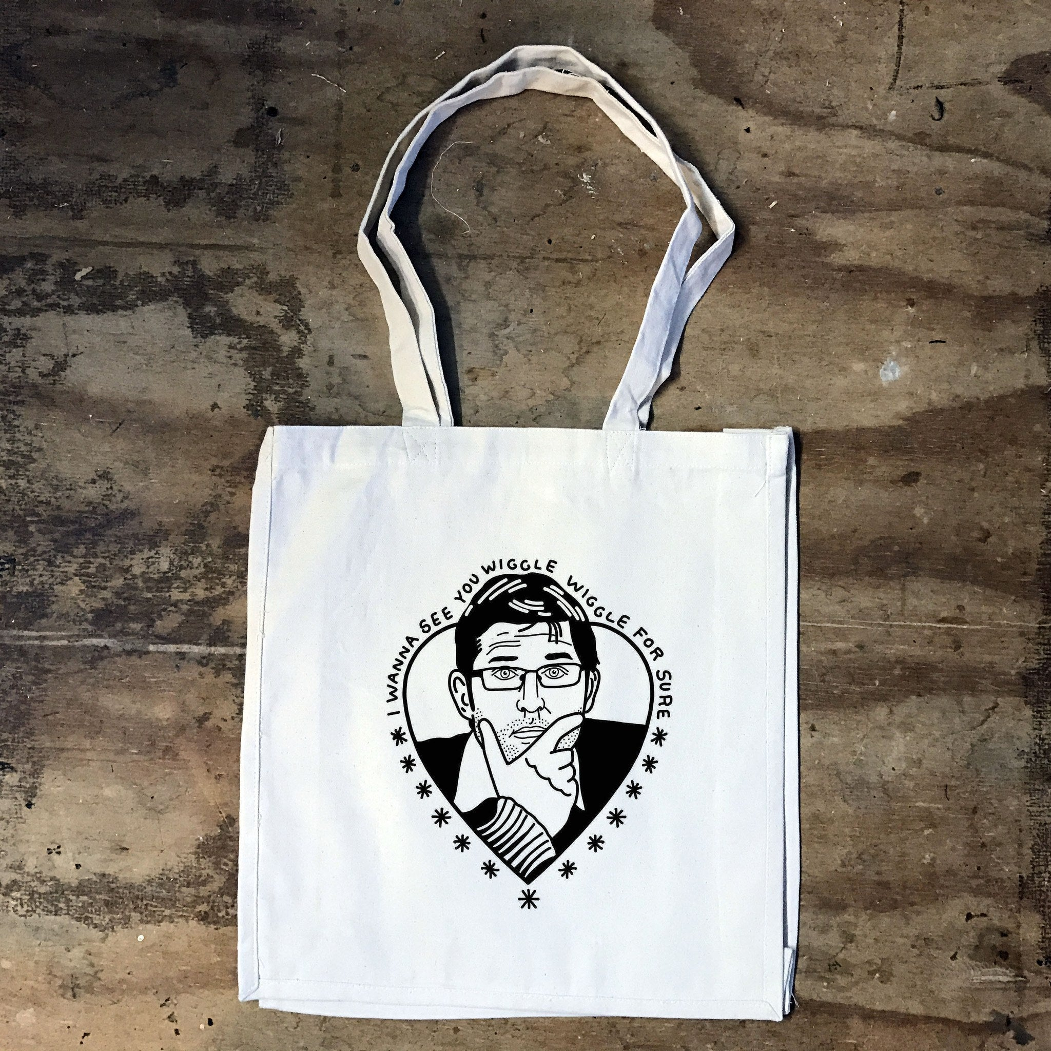 Louis Theroux - I Wanna See You Wiggle Wiggle For Sure Tote Bag - Jiggle Apparel