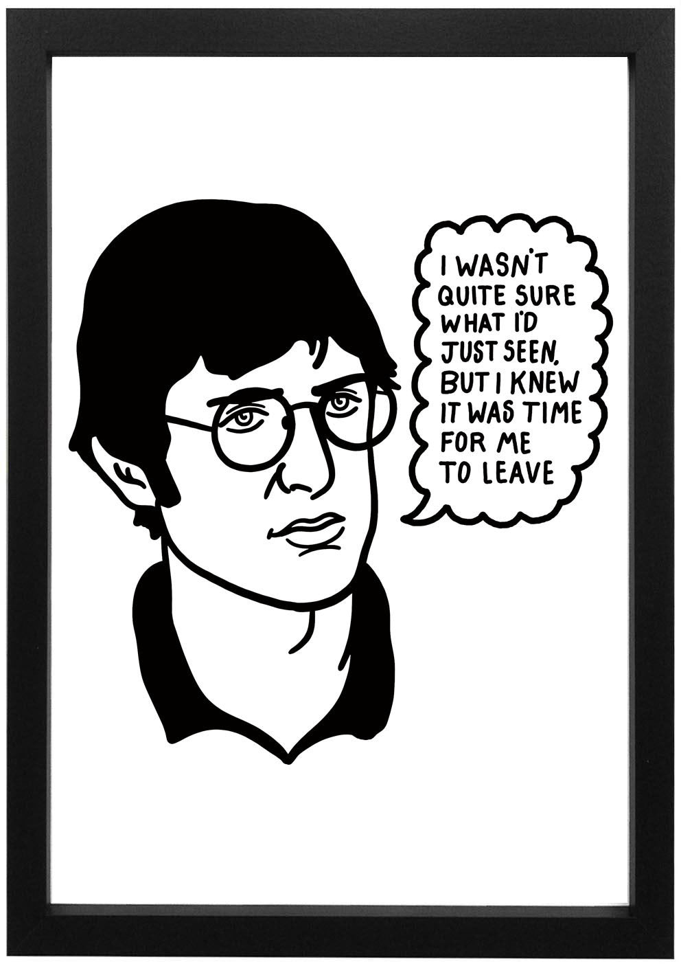 Louis Theroux - I wasn't quite sure Print - Jiggle Apparel