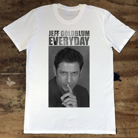 Jeff Goldblum - Jeff Goldblum Everyday - Jiggle Apparel