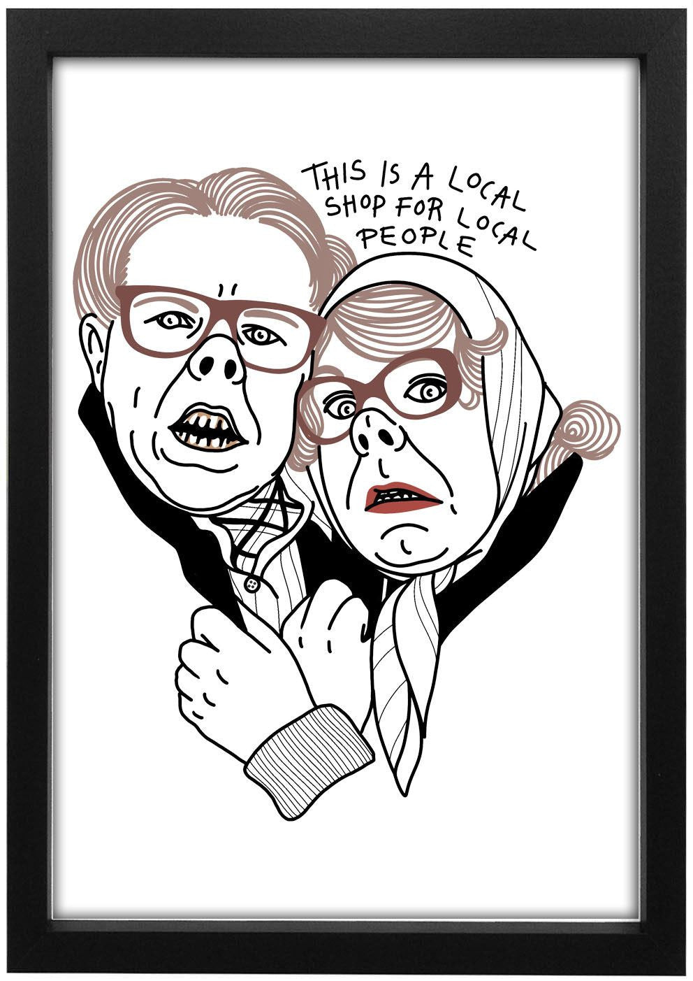 League Of Gentlemen - Local Shop For Local People Art Print - Jiggle Apparel