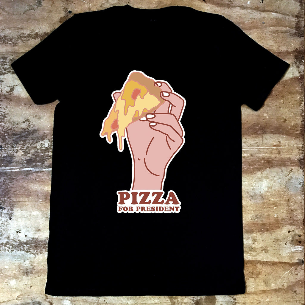 Pizza For President - Jiggle Apparel
