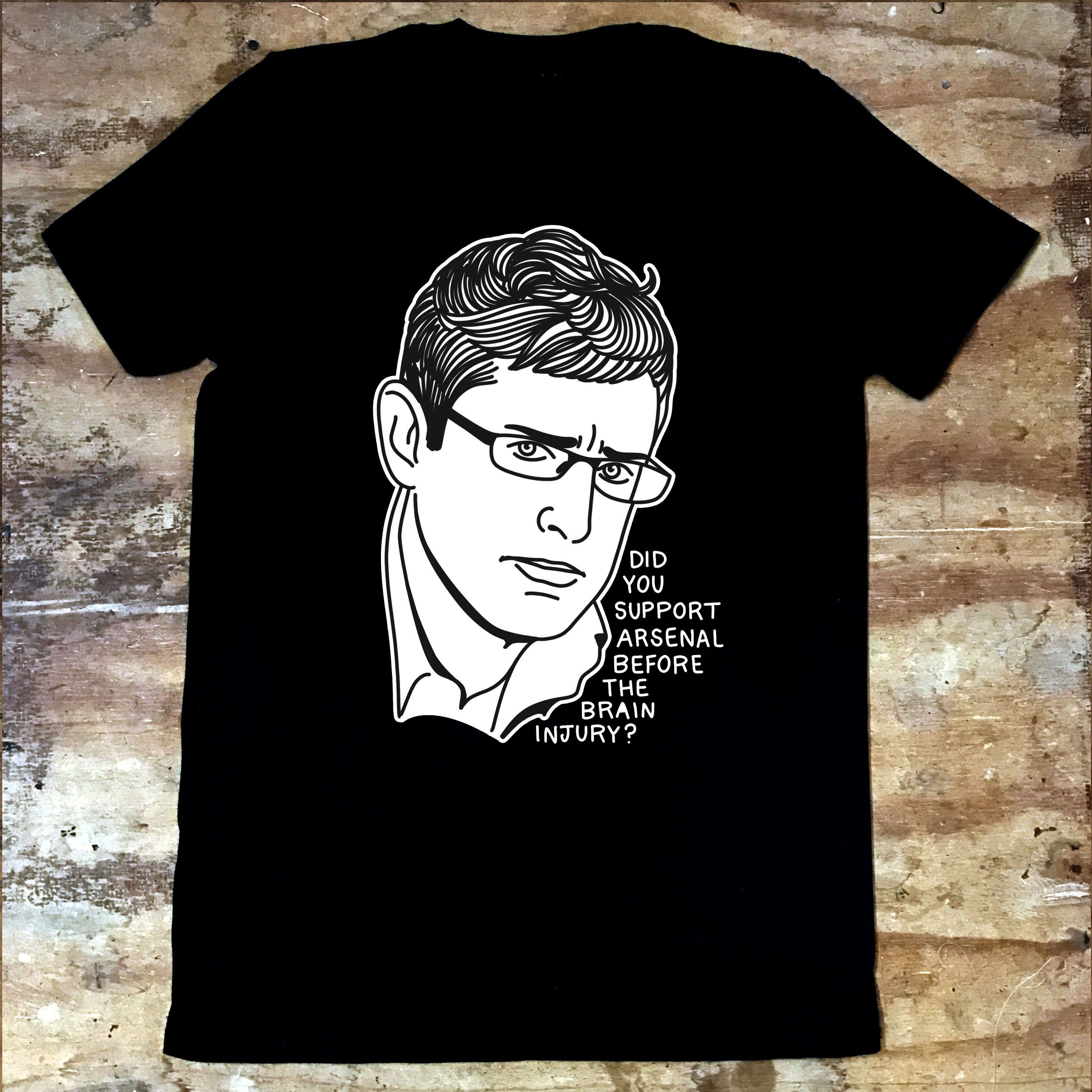 Louis Theroux - Did You Support Arsenal Before The Brain Injury - Jiggle Apparel