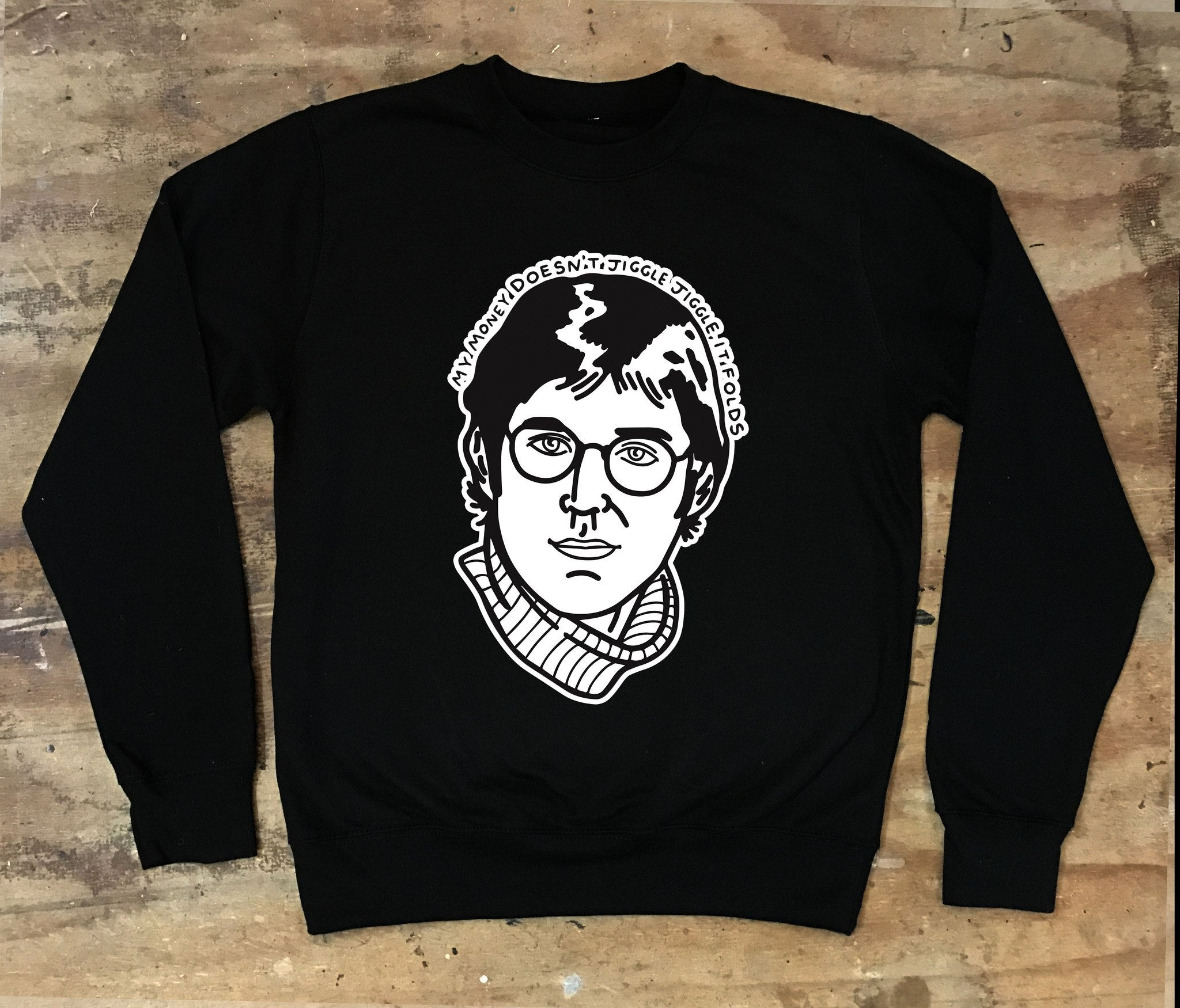 Louis Theroux - My Money Doesn't Jiggle Jiggle It Folds Crew neck Sweater - Jiggle Apparel