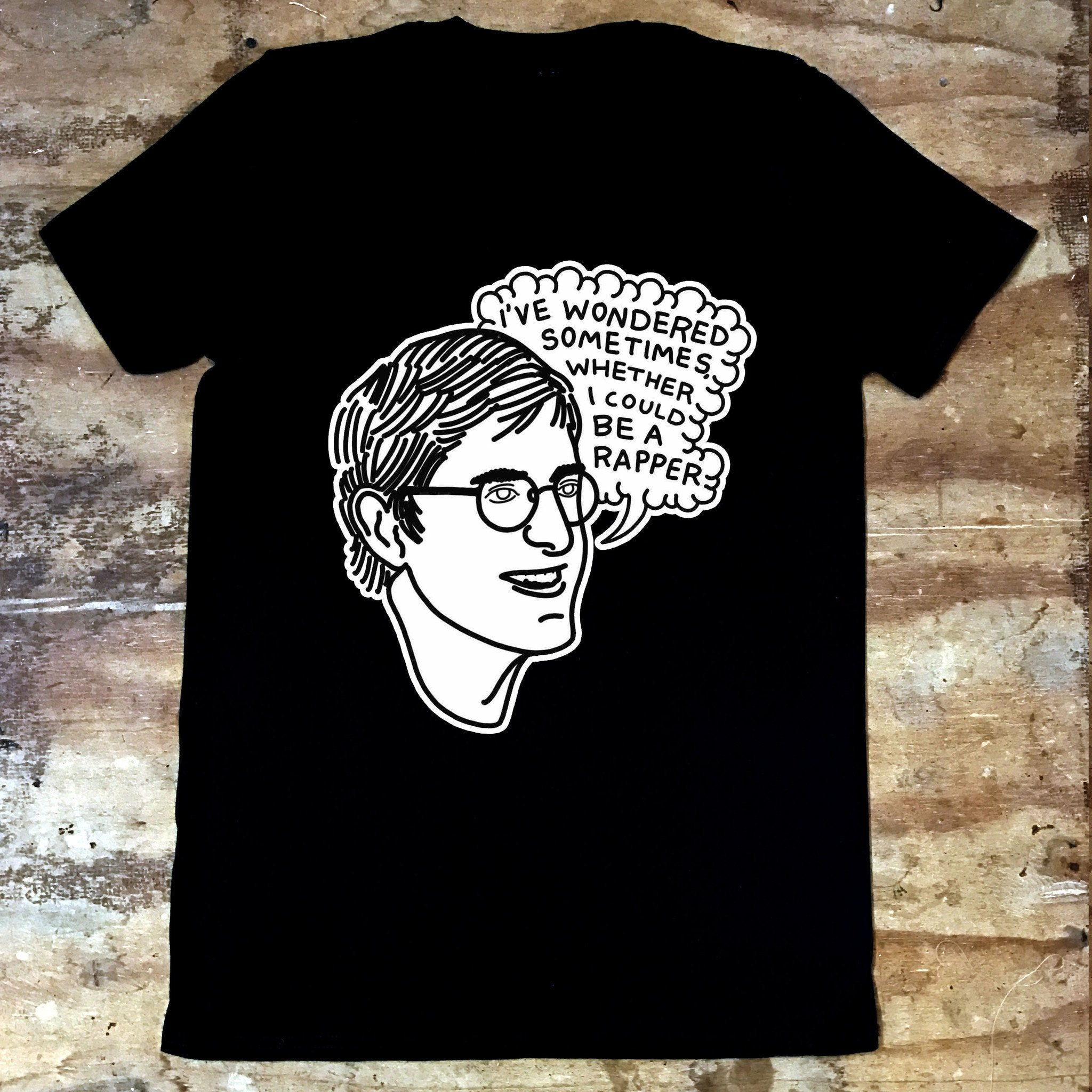 Louis Theroux - I Wonder Sometimes Wether I Could Be a Rapper - Jiggle Apparel